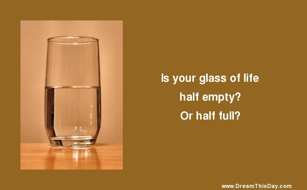 is your glass half full or half empty essay Is your glass half empty    or half full the world is divided into pessimists and optimists - who respond to life's events in different ways - but evidence suggests curmudgeons can.
